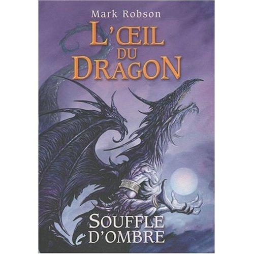 [Robson, Mark] L'oeil du Dragon - tome 2: Souffle d'Ombre 519bkk10