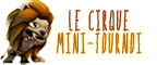 Mini tournoi - Le cirque