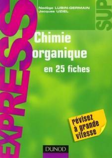 chimie organique en 25 fiches Chimie10