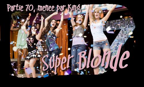 Résumé partie 69 : Super Blonde Ban6910