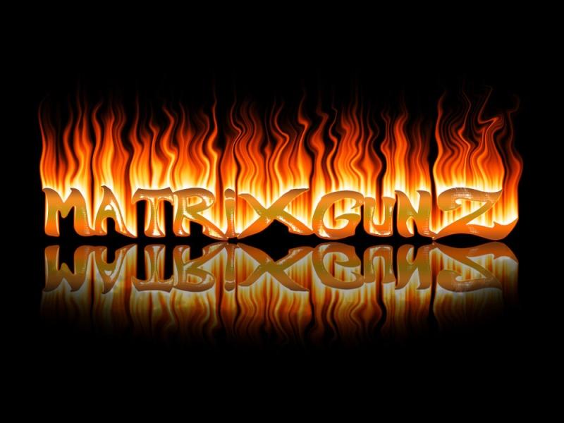 MatriXGunZ Fire Text! 44654311