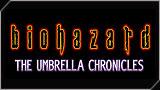 Biohazard:Umbrella Chronicles