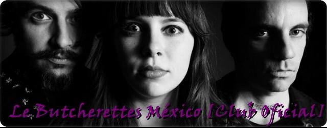 Le Butcherettes México[Club Oficial]