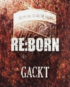 Gackt discografia Reborn10