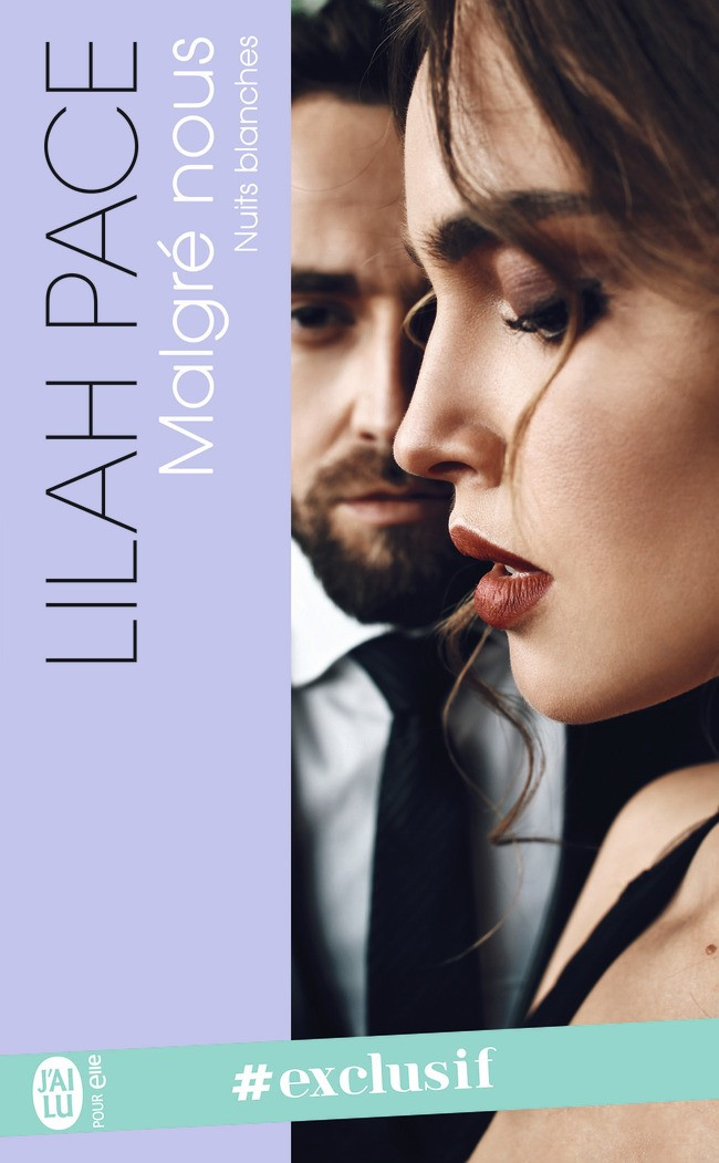 PACE Lilah - NUITS BLANCHES - Tome 1 : Malgré Nous -9782219