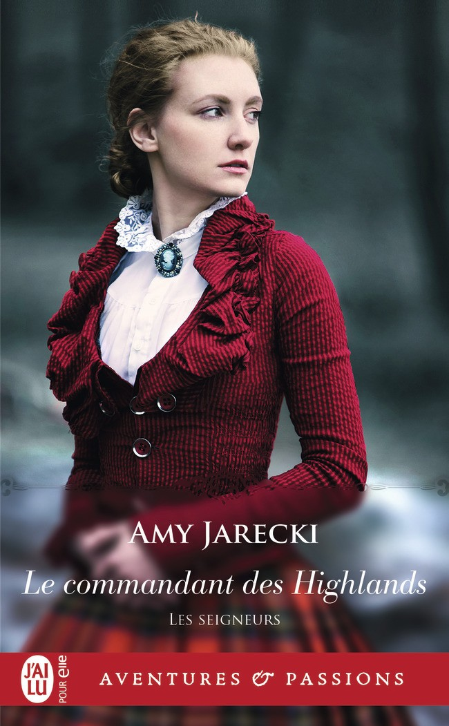 JARECKI Amy - LES SEIGNEURS - Tome 2 : Le Commandant des Highmands -9782224