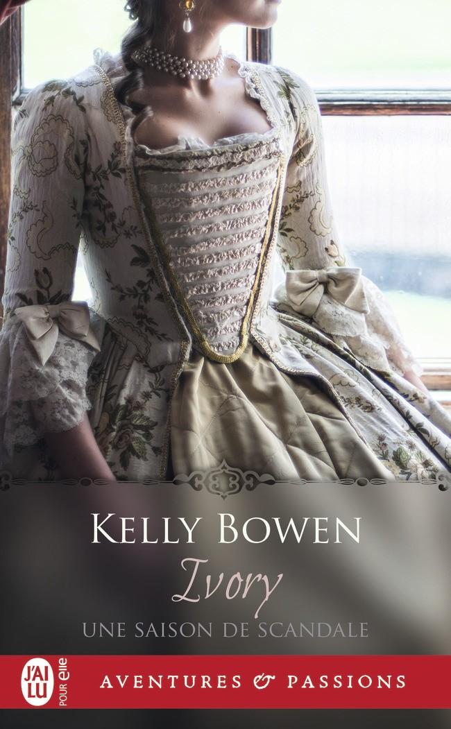 BOWEN Kelly - UNE SAISON DE SCANDALE - Tome 1 : Ivory -9782226