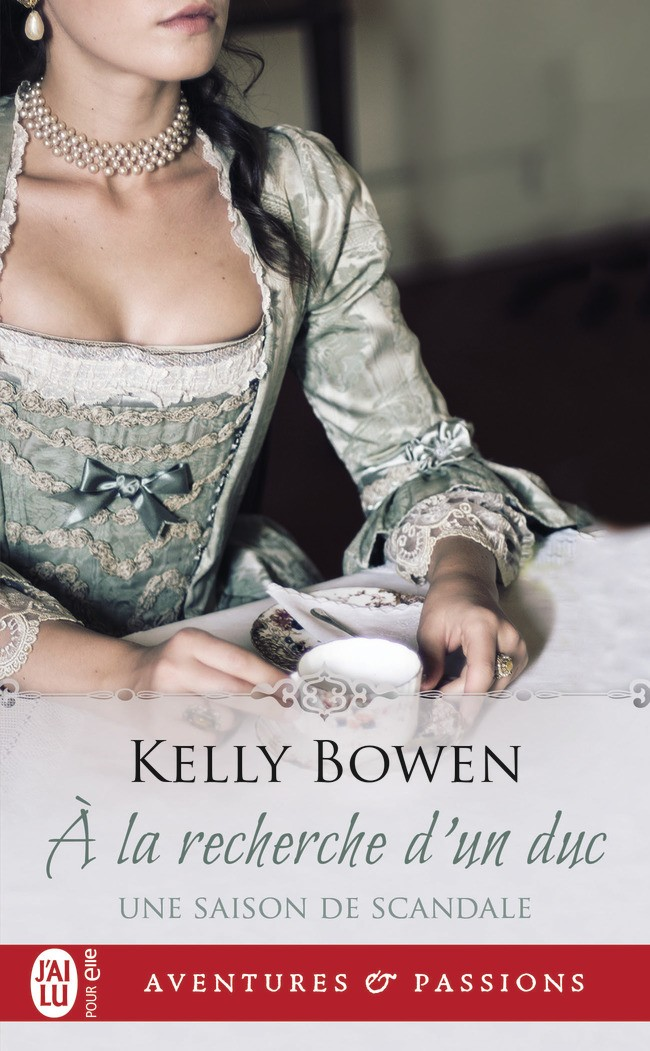BOWEN Kelly - UNE SAISON DE SCANDALE - Tome 2 : A la Recherche d'un Duc -9782227