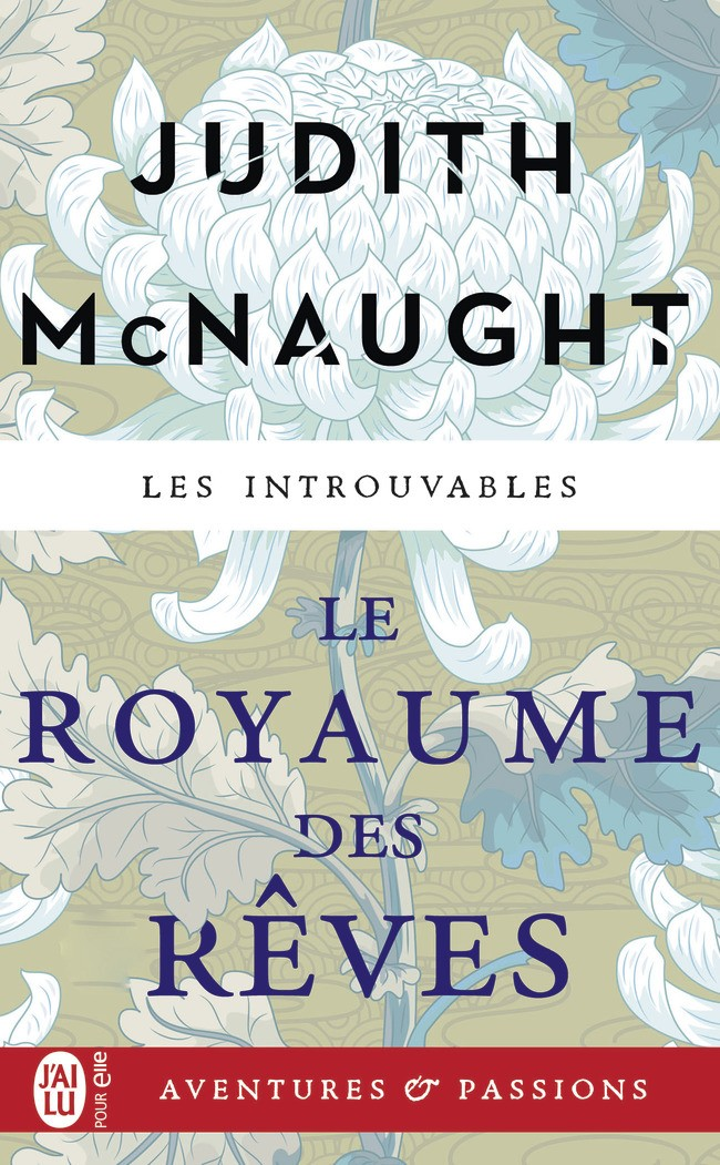 MCNAUGHT Judith - Le Royaume des Rêves -9782229
