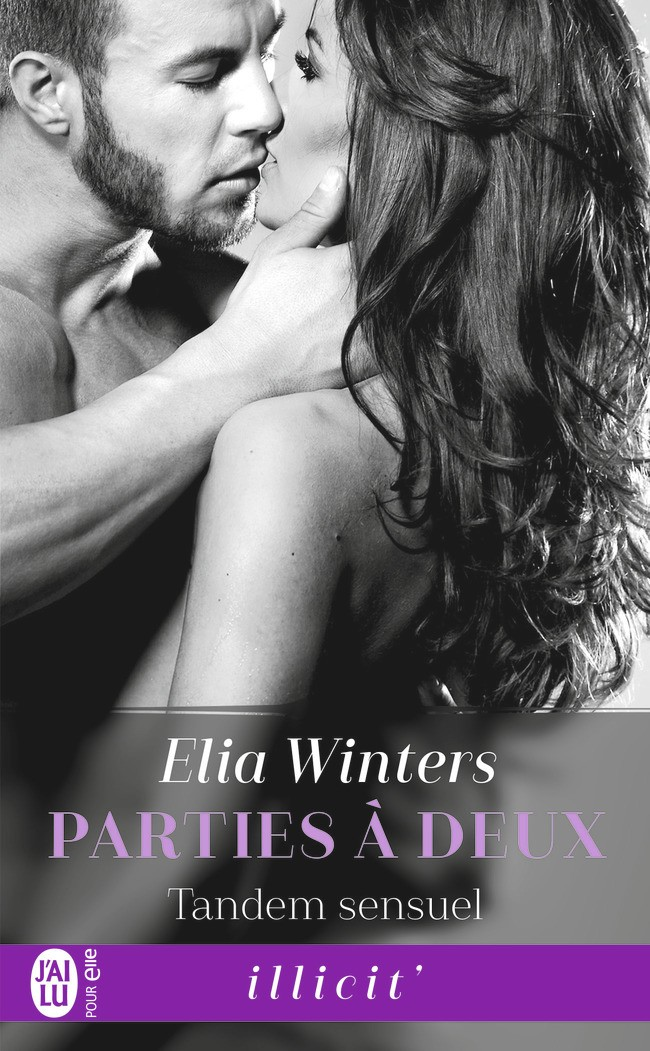 WINTERS Elia - PARTIES A DEUX - Tome 1 : Tandem Sensuel -9782232
