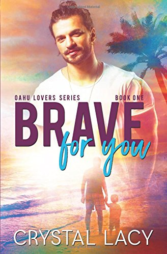 LACY Crystal - OAHU LOVERS - Tome 1 : Brave for you 510ehx10