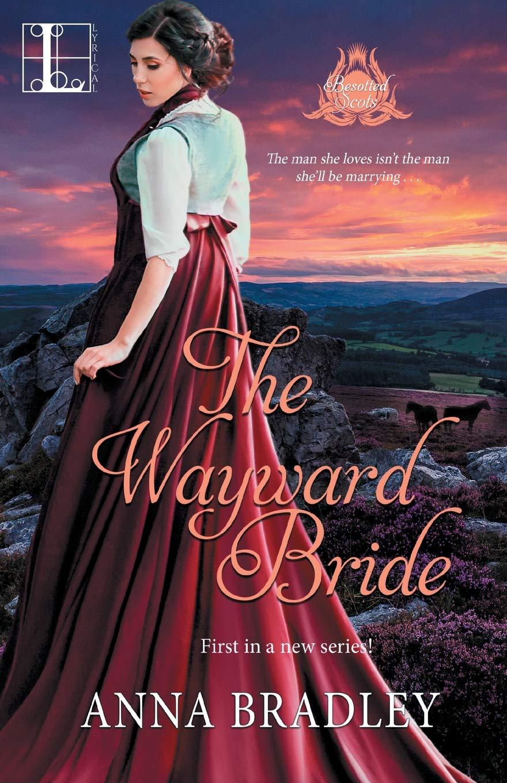 BRADLEY Anna - BESOTTED SCOTTS - Tome 1 : The Wayward Bride 71desk10