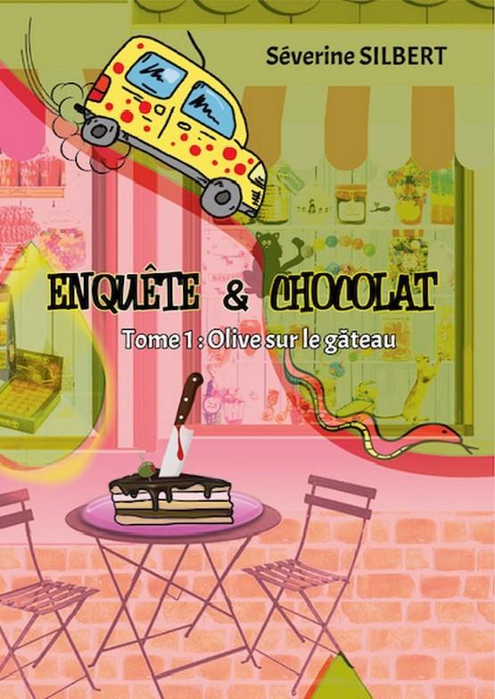 SILVERT Severine - ENQUETE ET CHOCOLAT - Tome 1 : Olive sur le gâteau Img_5611