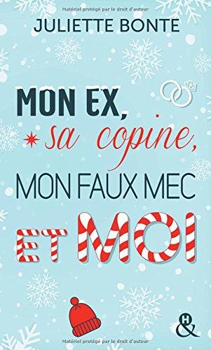 BONTE Juliette - Mon ex, sa copine, mon faux mec et moi Juliet10