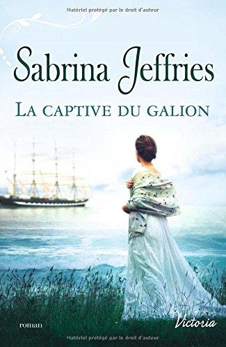 JEFFRIES Sabrina - LA TRIOLOGIE DES LORDS - Tome 1 : La Captive du Galion La_cap10