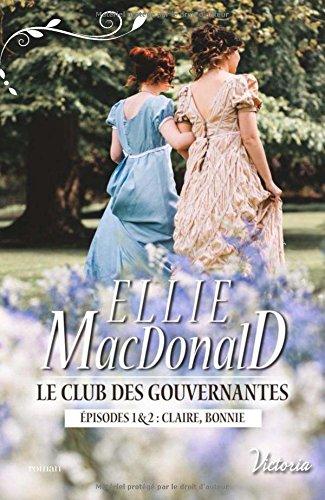 MACDONALD Elie - LE CLUB DES GOUVERNANTES - Tomes 1 et 2 : Claire, Bonnie Le_clu10