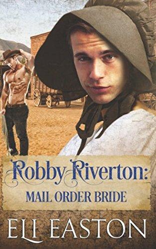 EASTON Eli - Robby Reaverton : mail order bride Robby_10