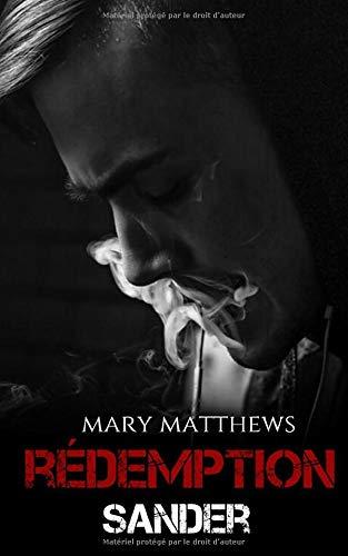 MATTHEWS Mary - REDEMPTION - Tome 1 : Sander Sander10
