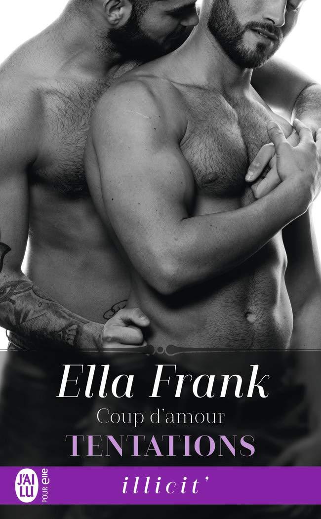 FRANK Ella - TENTATIONS - Tome 6 : Coup d'Amour Tentat15