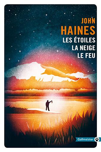 [Gallmeister] Les Etoiles, la neige, le feu de John Haines 40610