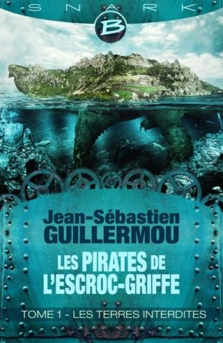 Les Pirates de L'Escroc-Griffe - Jean-Sébastien Guillermou Couv2010