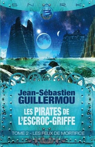 Les Pirates de L'Escroc-Griffe - Jean-Sébastien Guillermou Couv3410