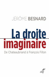 La droite imaginaire. De Chateaubriand à François Fillon 71mo4q10