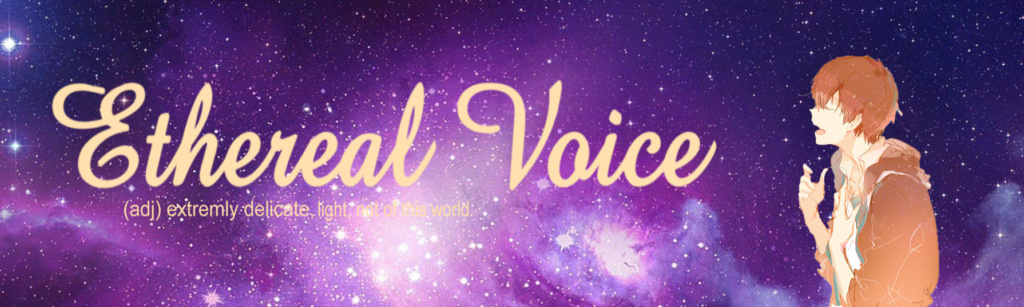 • Ethereal Voice •