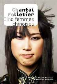 [Pelletier, Chantal] Cinq femmes chinoises 5femme10
