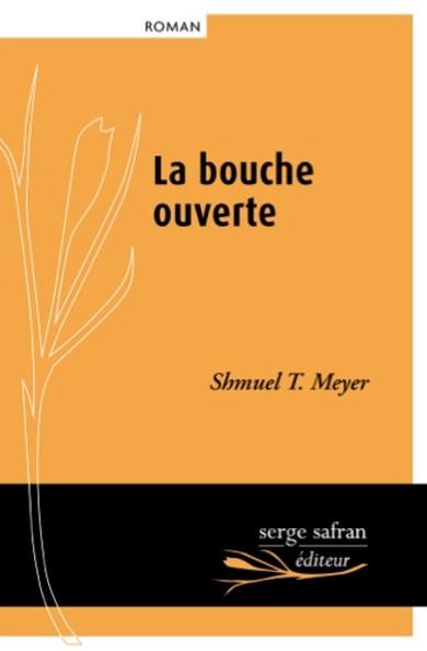 [Meyer, Shmuel T.] La bouche ouverte Bouche10