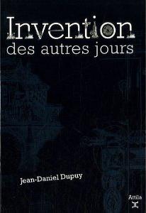 [Dupuy, Jean-Daniel] Invention des autres jours Couv-i10