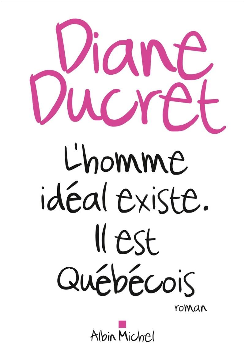 [Ducret, Diane] L'homme idéal existe. Il est québécois L-homm10