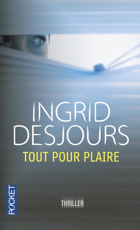 [Editions Pocket] Tout pour plaire d'Ingrid Desjours Toutpo10
