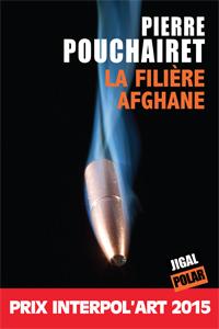 """[Editions Jigal] """"La filière Afghane"""" de Pierre Pouchairet La_fil11"""
