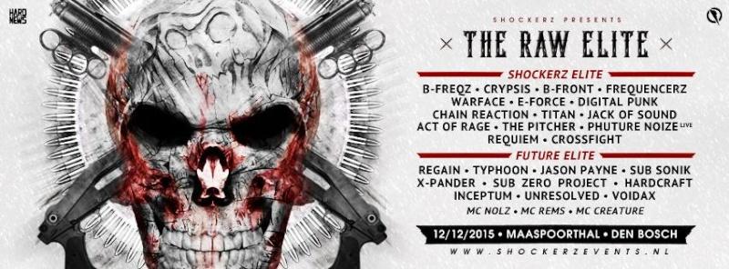 [ Shockerz 2015 ✕ The Raw Elite ✕ - 12 Décembre 2015 - Maaspoorthal - Den Bosch - NL ] 11225010