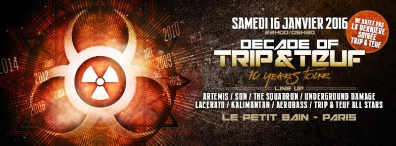 [ DECADE OF TRIP & TEUF - 10 Years Tour - Samedi 16 Janvier 2016 - Le Petit Bain - Paris ] Cover-10