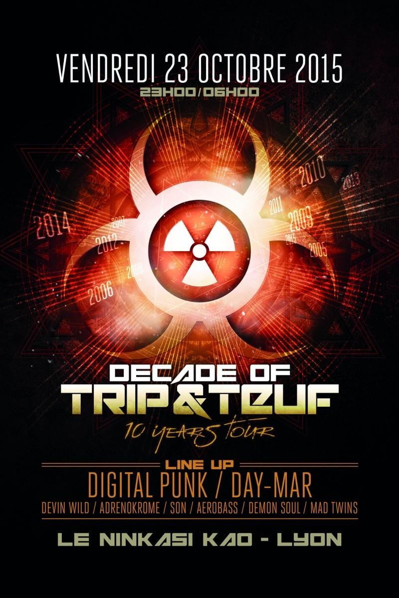 [ DECADE OF TRIP & TEUF - 10 Years Tour - Vendredi 23 Octobre 2015 - Ninkasi Kao - Lyon ] Trip-t10