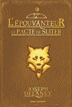 DELANEY JOSEPH - LA SAGA DE LA PIERRE DES WARD - Tome 11 - L'épouvanteur Le Pacte de SLITER L-pouv10