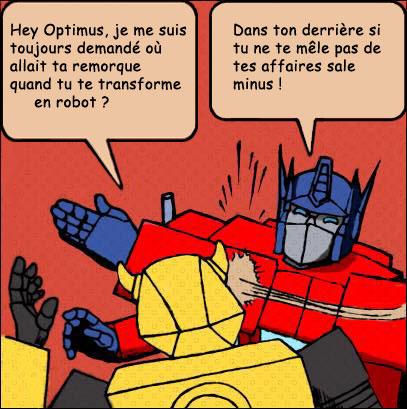 [Mini-Jeu] Générateur de Meme - Imaginez le dialogue - Optimus gifle Bumblebee/Bourdon! Jeumot12
