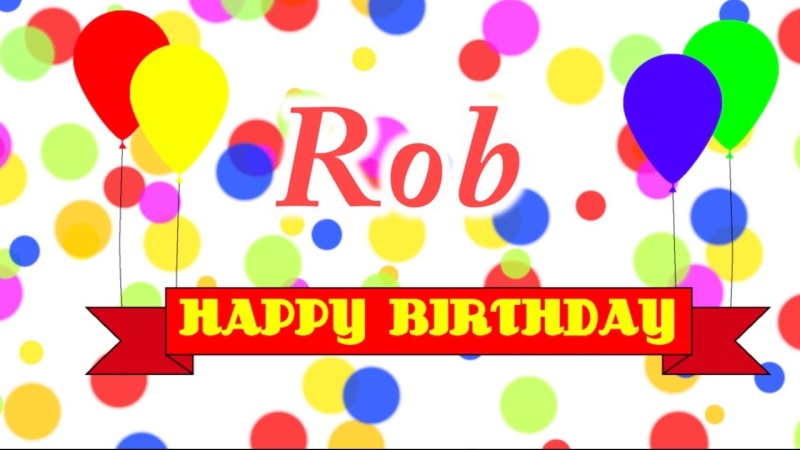 Happy birthday, Rob!! Happy_10