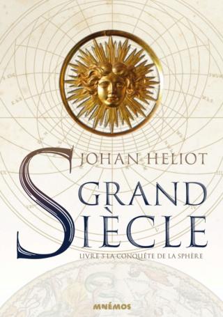 GRAND SIÈCLE (Tome 03) LA CONQUÊTE DE LA SPHÈRE de Johan Heliot 81gesg10
