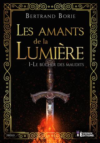 LES AMANTS DE LA LUMIÈRE (Tome 01) LE BÛCHER DES MAUDITS de Bertrand Borie Les-am11
