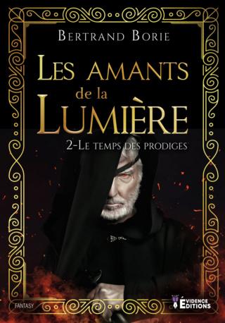 LES AMANTS DE LA LUMIÈRE (Tome 02) LE TEMPS DES PRODIGES de Bertrand Borie Les-am12