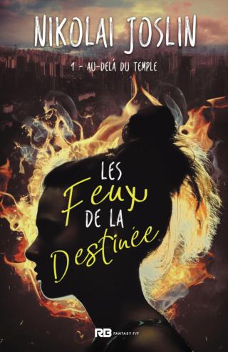 LES FEUX DE LA DESTINÉE (Tome 01) AU-DELÀ DU TEMPLE de Nikolai Joslin Les-fe10