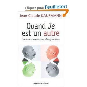 [Kaufmann, Jean-Claude] Quand je est un autre 41y-gk10