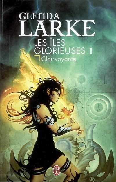 [J'ai Lu] Les îles glorieuses, tome 1: Clairvoyante de Glenda Larke 97822910