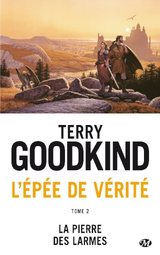L'ÉPÉE DE VÉRITÉ (Tome 02) LA PIERRE DES LARMES de Terry Goodkind 1015-p10
