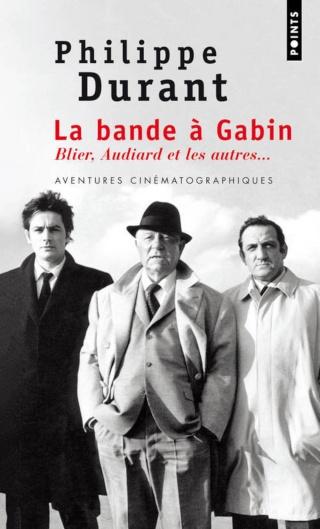 LA BANDE A GABIN : BLIER, AUDIARD ET LES AUTRES de Philippe Durant 71k3e310