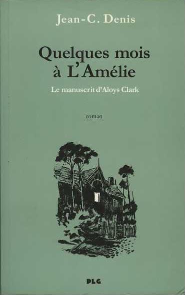 Jean-Claude Denis et Quelques mois à l'Amélie Quelqu12