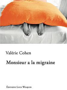 [Cohen, Valérie] Monsieur a la migraine 2d8fad10